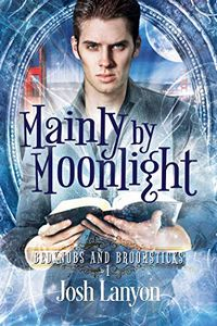 Mainly by Moonlight by Josh Lanyon