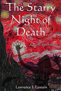 The Starry Night of Death by Lawrence J. Epstein