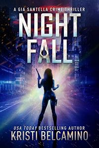 Night Fall by Kristi Belcamino