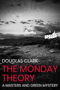The Monday Theory by Douglas Clark