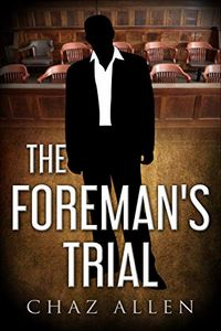 The Foreman's Trial by Chaz Allen