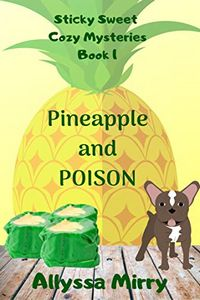 Pineapple and Poison by Allyssa Mirry