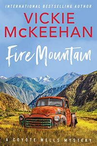 Fire Mountain by Vickie McKeehan