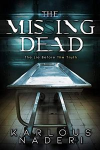 The Missing Dead by Karlous Naderi