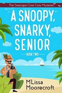 A Snoopy, Snarky, Senior by M'Lissa Moorecroft