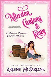 Murder, Curlers & Kegs by Arlene McFarlane