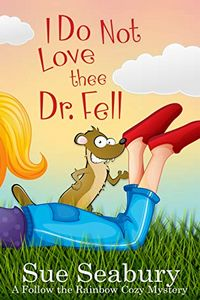 I Do Not Love Thee Dr. Fell by Sue Seabury