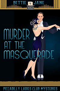 Murder at the Masquerade by Bettie Jane