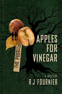Apples for Vinegar by R. J. Fournier