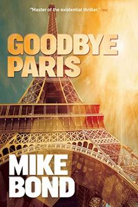 Goodbye Paris by Mike Bond