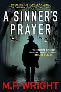 A Sinner's Prayer by M. P. Wright