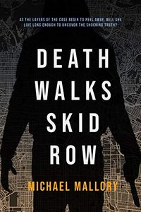 Death Walks Skid Row by Michael Mallory