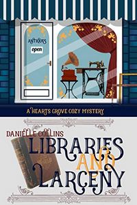 Libraries and Larceny by Danielle Collins