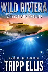 Wild Riviera by Tripp Ellis