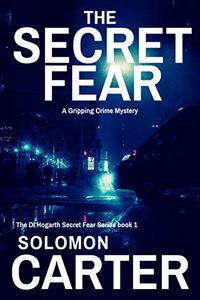 The Secret Fear by Solomon Carter