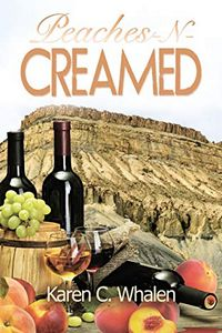 Peaches-N-Creamed by Karen C. Whalen