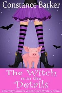 The Witch is in the Details by Constance Barker