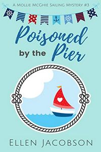 Poisoned by the Pier by Ellen Jacobson