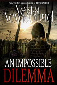 An Impossible Dilemma by Netta Newbound