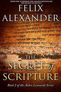 The Secret of Scripture by Felix Alexander