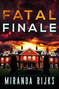 Fatal Finale by Miranda Rijks