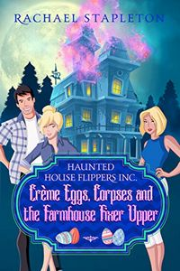 Crème Eggs Corpses and the Farmhouse Fixer Upper by Rachael Stapleton