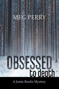 Obsessed to Death by Meg Perry