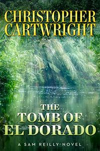 The Tomb of El Dorado by Christopher Cartwright