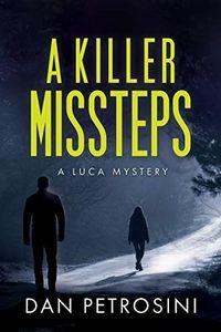 A Killer Missteps by Dan Petrosini
