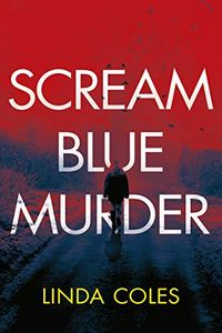 Scream Blue Murder by Linda Coles