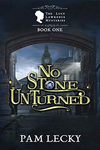 No Stone Unturned by Pam Lecky
