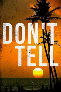 Don't Tell by Alexandria Clarke