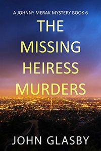 The Missing Heiress Murders by John Glasby