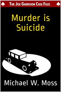 Murder is Suicide by Michael W. Moss