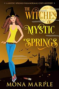 The Witches of Mystic Springs by Mona Marple