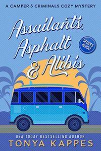Assailants, Asphalt & Alibis by Tonya Kappes