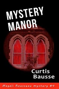Mystery Manor by Curtis Bausse