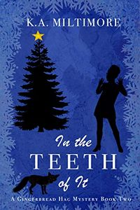 In the Teeth of It by K. A. Miltimore