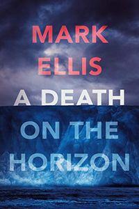 A Death on the Horizon by Mark Ellis