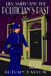 Lily Smith and the Politician's Past by Autumn Barlow
