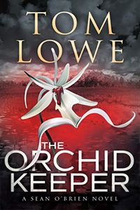 The Orchid Keeper by Tom Lowe