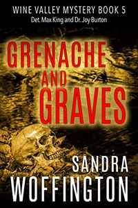 Grenache and Graves by Sandra Woffington