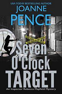 Seven O'Clock Target by Joanne Pence