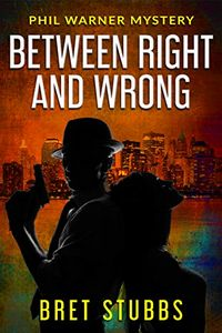 Between Right and Wrong by Bret Stubbs