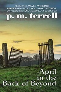 April in the Back of Beyond by P. M. Terrell