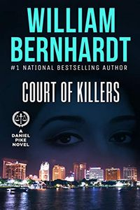Court of Killers by William Bernhardt
