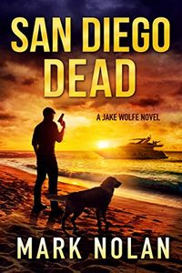 San Diego Dead by Mark Nolan