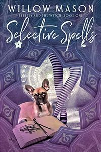 Selective Spells by Willow Mason
