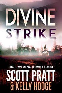 Divine Strike by Scott Pratt and Kelly Hodge