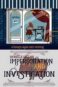 Impersonation and Investigation by Danielle Collins